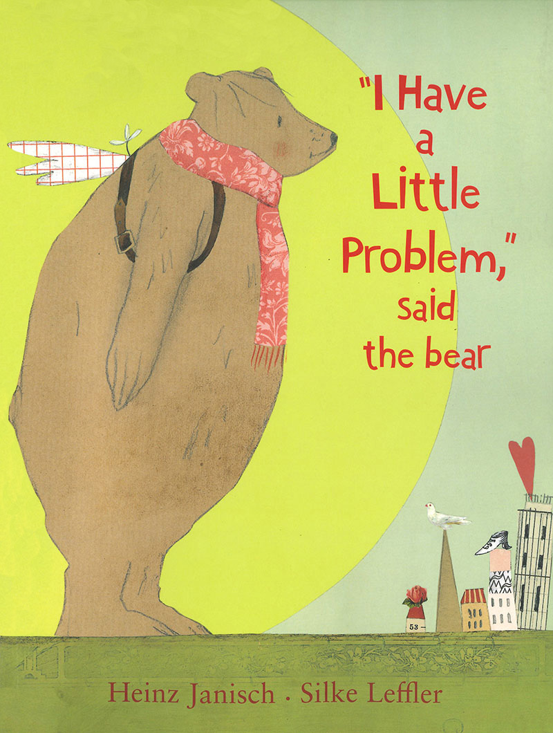 'I Have a Little Problem,' said the Bear
